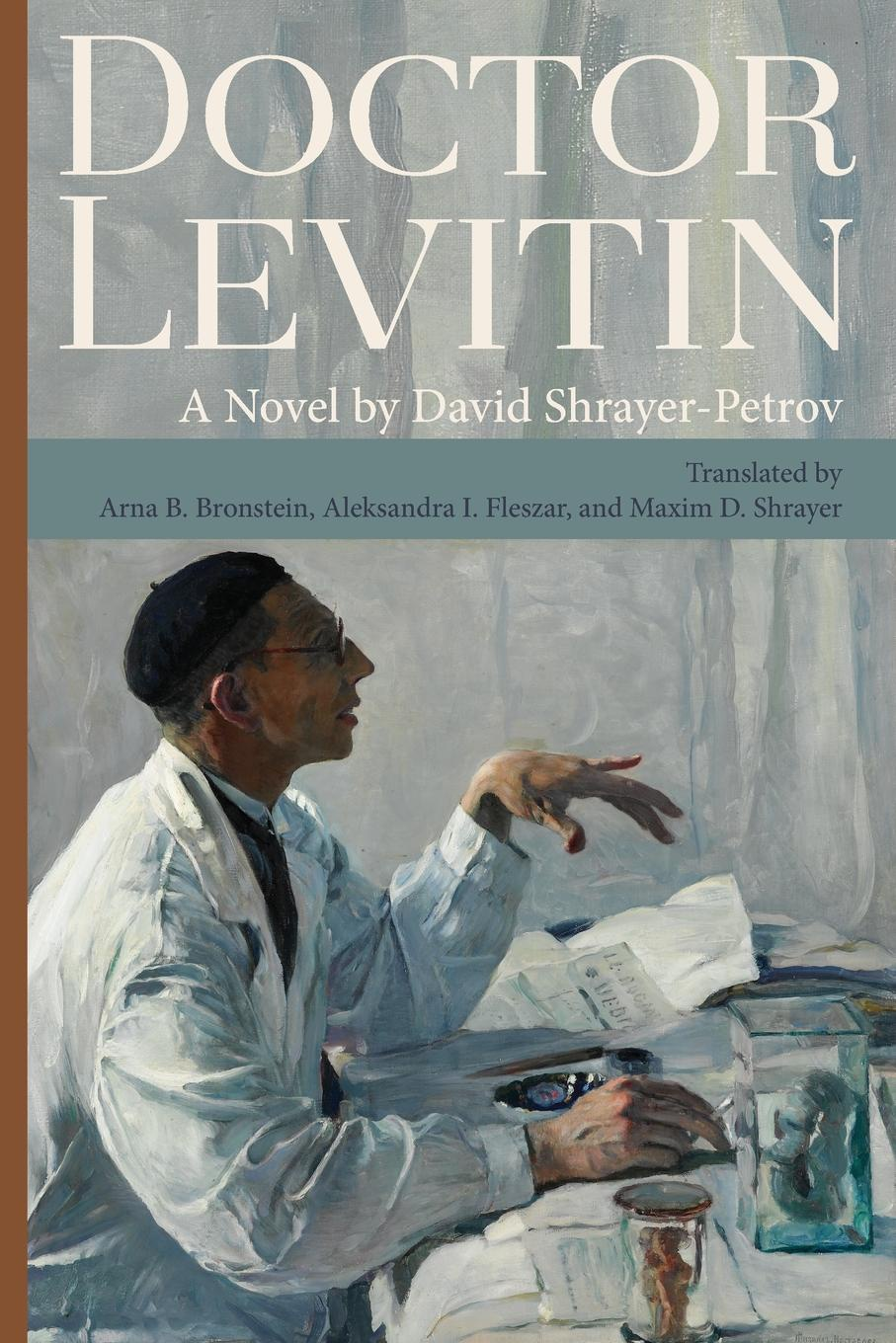 David Shrayer-Petrov, Arna B Bronstein Doctor Levitin lyn stone the doctor s mission