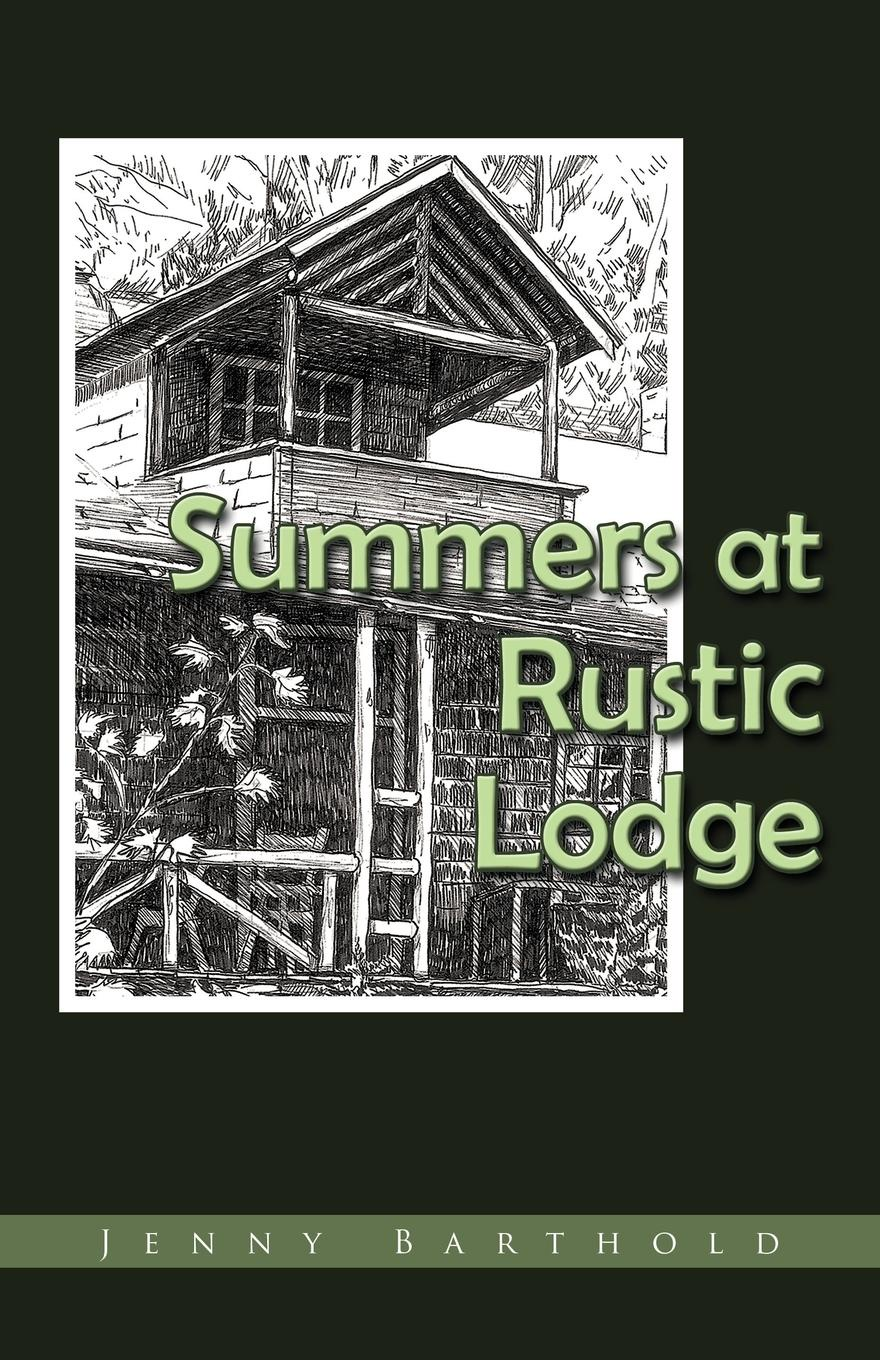 Jenny Barthold Summers at Rustic Lodge