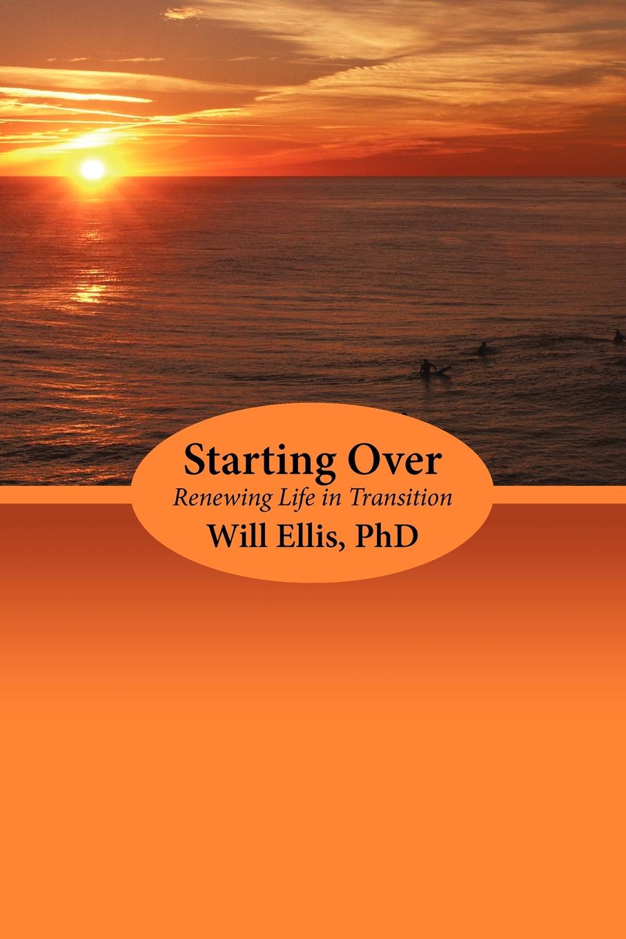 Will Ellis Starting Over. Renewing Life in Transition jens brakenhoff life as we know it