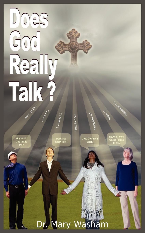 Mary Washam Does God Really Talk dr ken baker friend of god