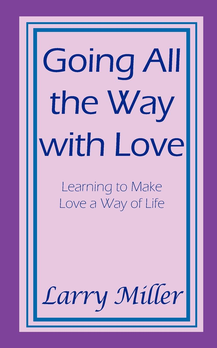 Larry Miller GOING ALL THE WAY WITH LOVE jane perrine myers the path to love