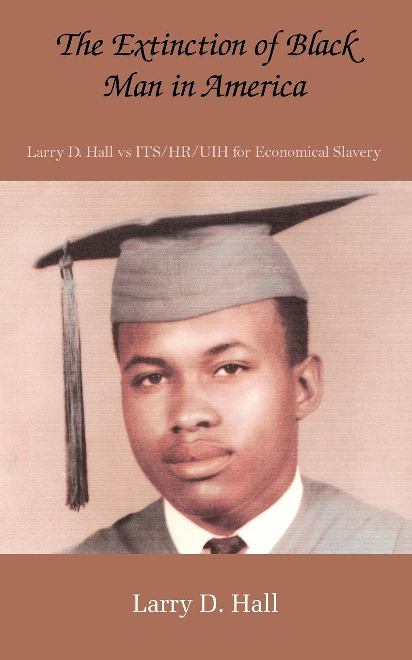 Larry D. Hall The Extinction of Black Man in America risk why smart people have dumb accidents and what we can learn from them