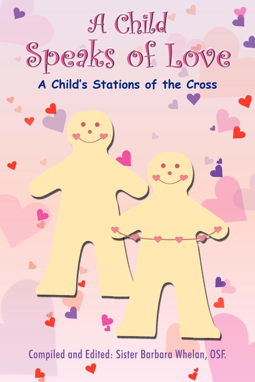 Sister Barbara Whelan OSF A Child Speaks of Love цена и фото