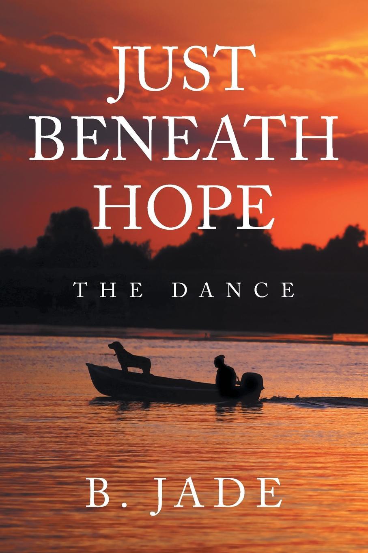 B. Jade Just Beneath Hope. The Dance nina rae springfields the power of hope