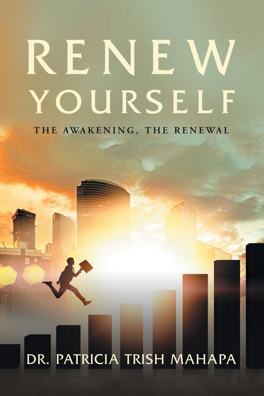 лучшая цена Dr. Patricia Trish Mahapa Renew Yourself. The Awakening, the Renewal