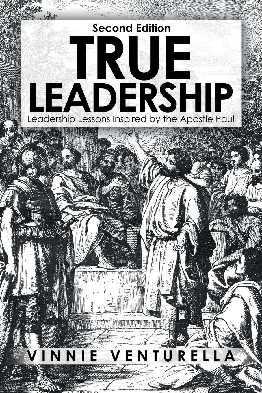 Vinnie Venturella True Leadership. Leadership Lessons Inspired by the Apostle Paul george kohlrieser care to dare unleashing astonishing potential through secure base leadership