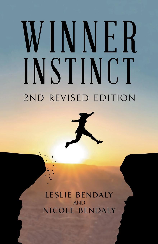 Leslie Bendaly, Nicole Bendaly Winner Instinct. 2Nd Revised Edition