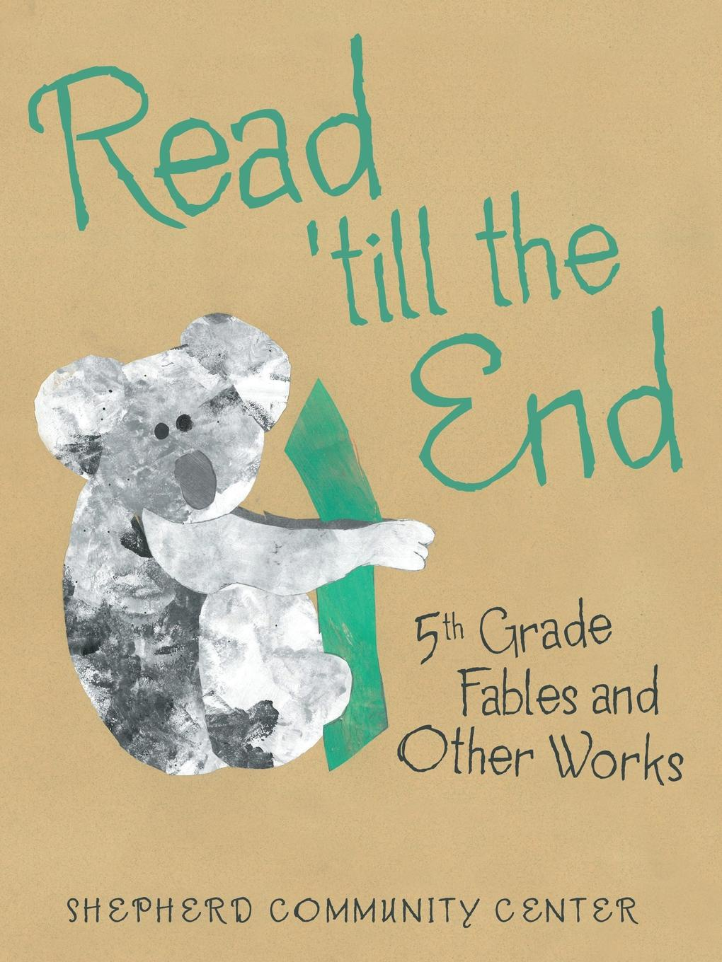 Shepherd Community Center Read .Till the End. 5Th Grade Fables and Other Works