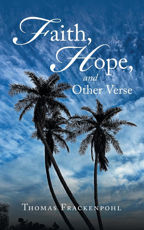 Thomas Frackenpohl Faith, Hope, and Other Verse look inside food