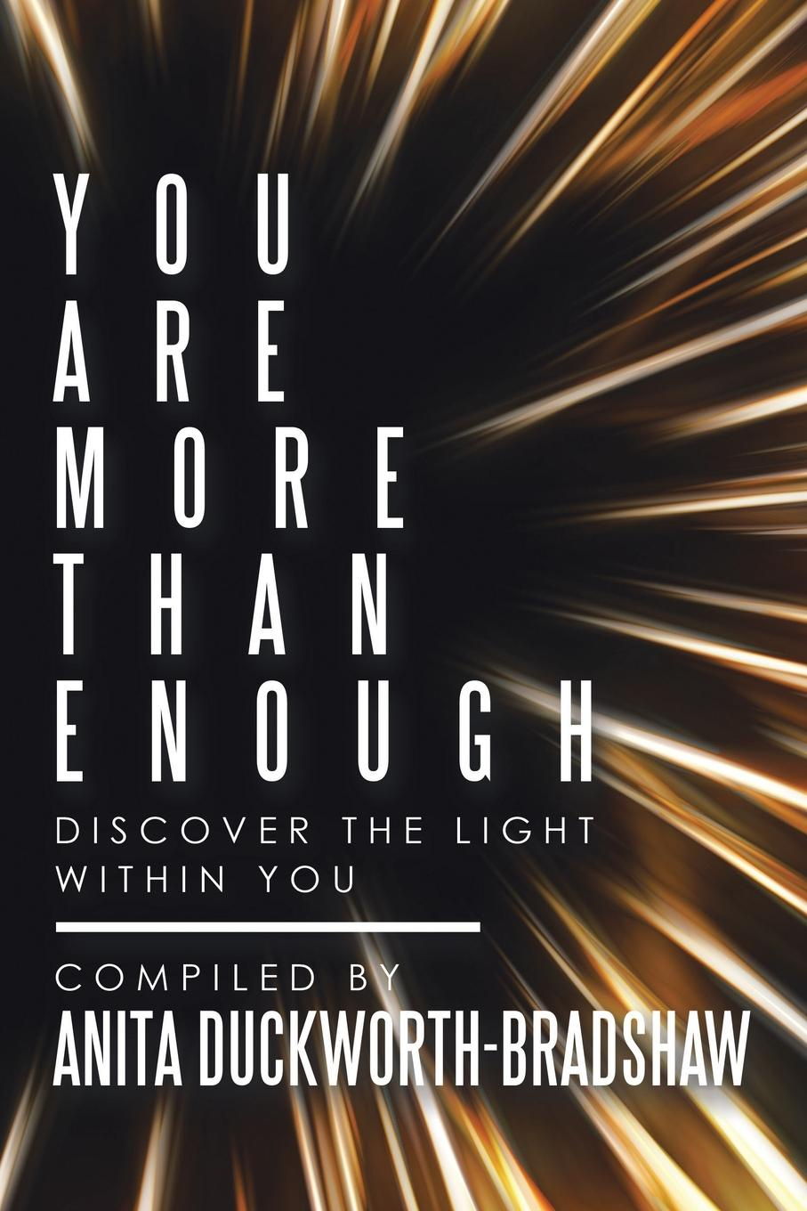 Anita DuckWorth-Bradshaw You Are More Than Enough. Discover the Light Within You jeffrey magee your trajectory code how to change your decisions actions and directions to become part of the top 1