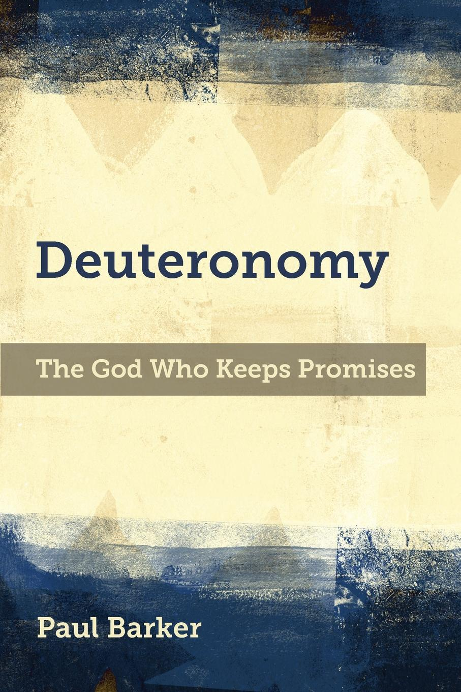 Paul A. Barker Deuteronomy. The God Who Keeps Promises laura rich the accidental zillionaire demystifying paul allen