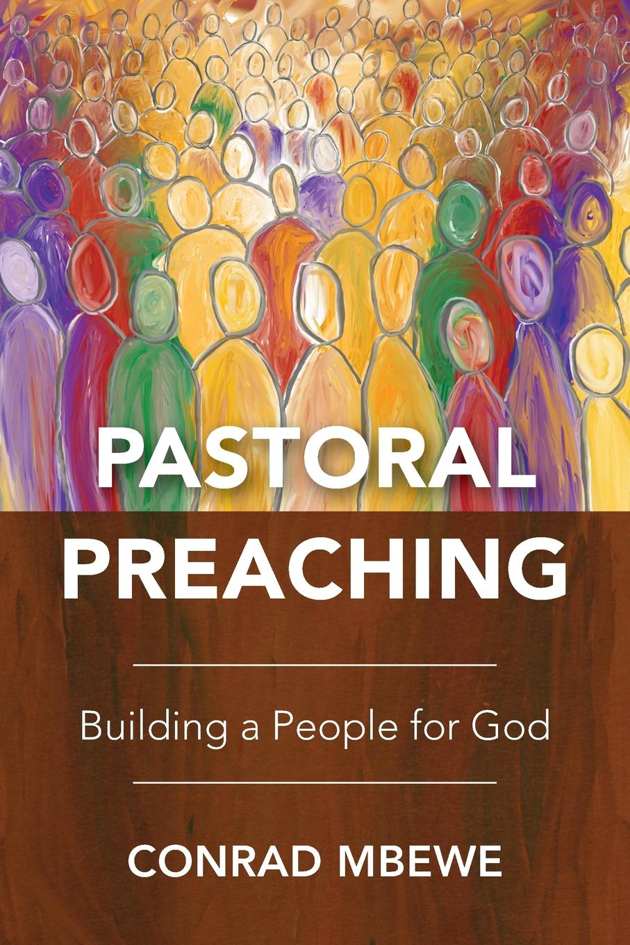 Conrad Mbewe Pastoral Preaching. Building a People for God public pulpits methodists and mainline churches in the moral argument of public life