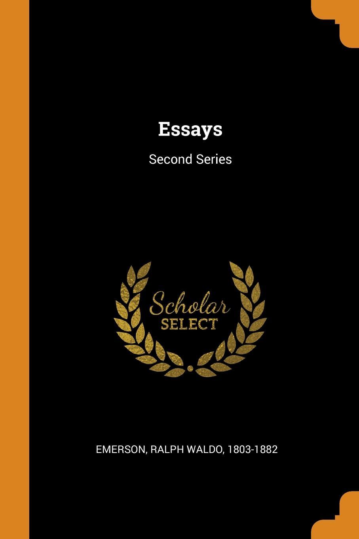 Essays. Second Series