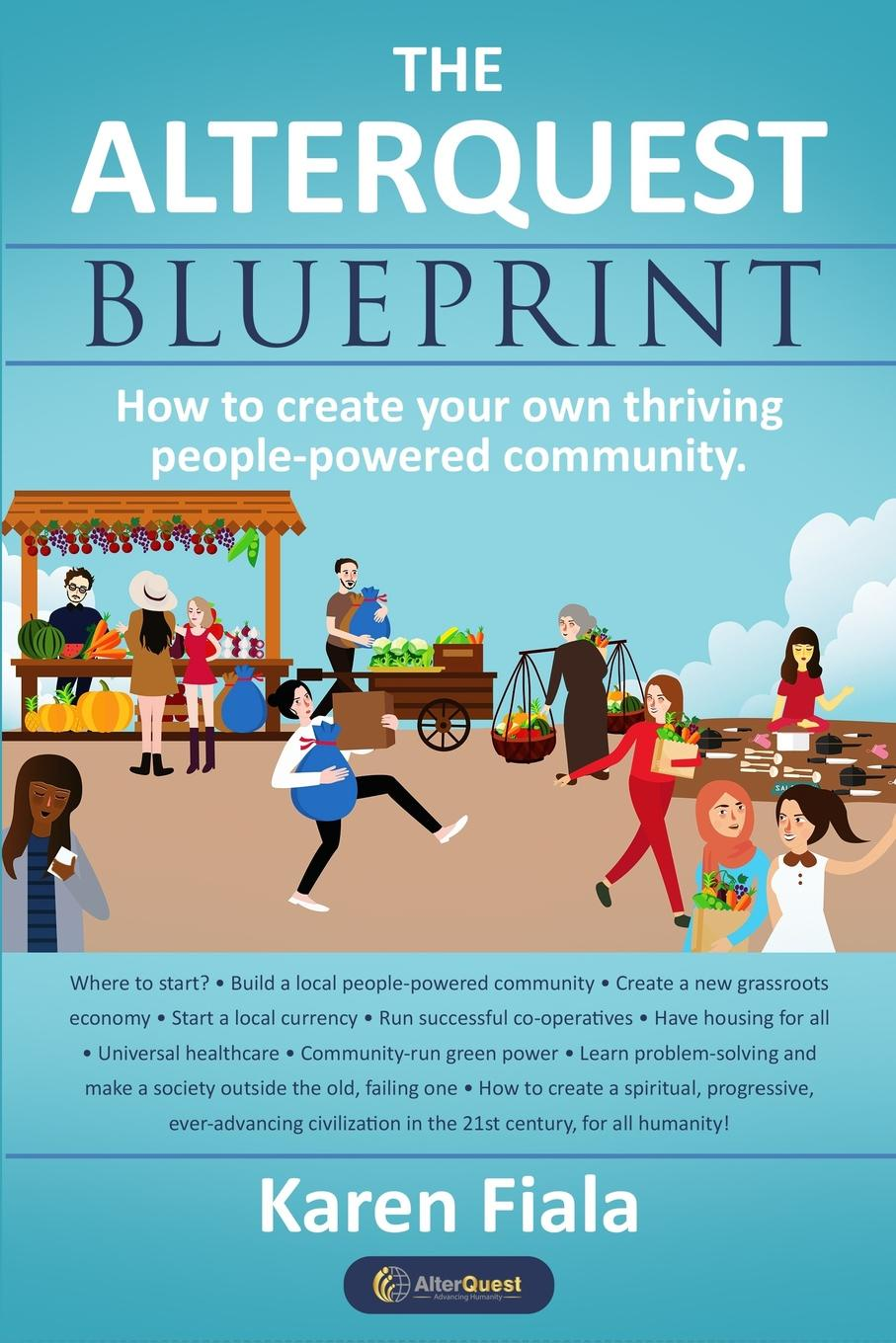 Karen Fiala The Alterquest Blueprint. How to create your own thriving people-powered community. suzanne morse w smart communities how citizens and local leaders can use strategic thinking to build a brighter future