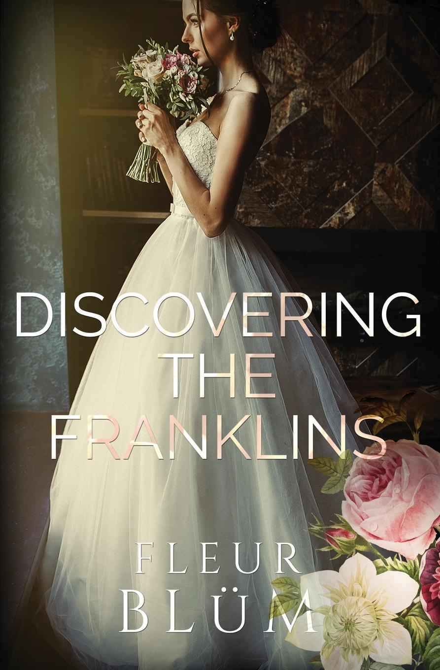 Fleur Blum Discovering the Franklins sarah gaynor atkinson st fursey s life and visions and other essays