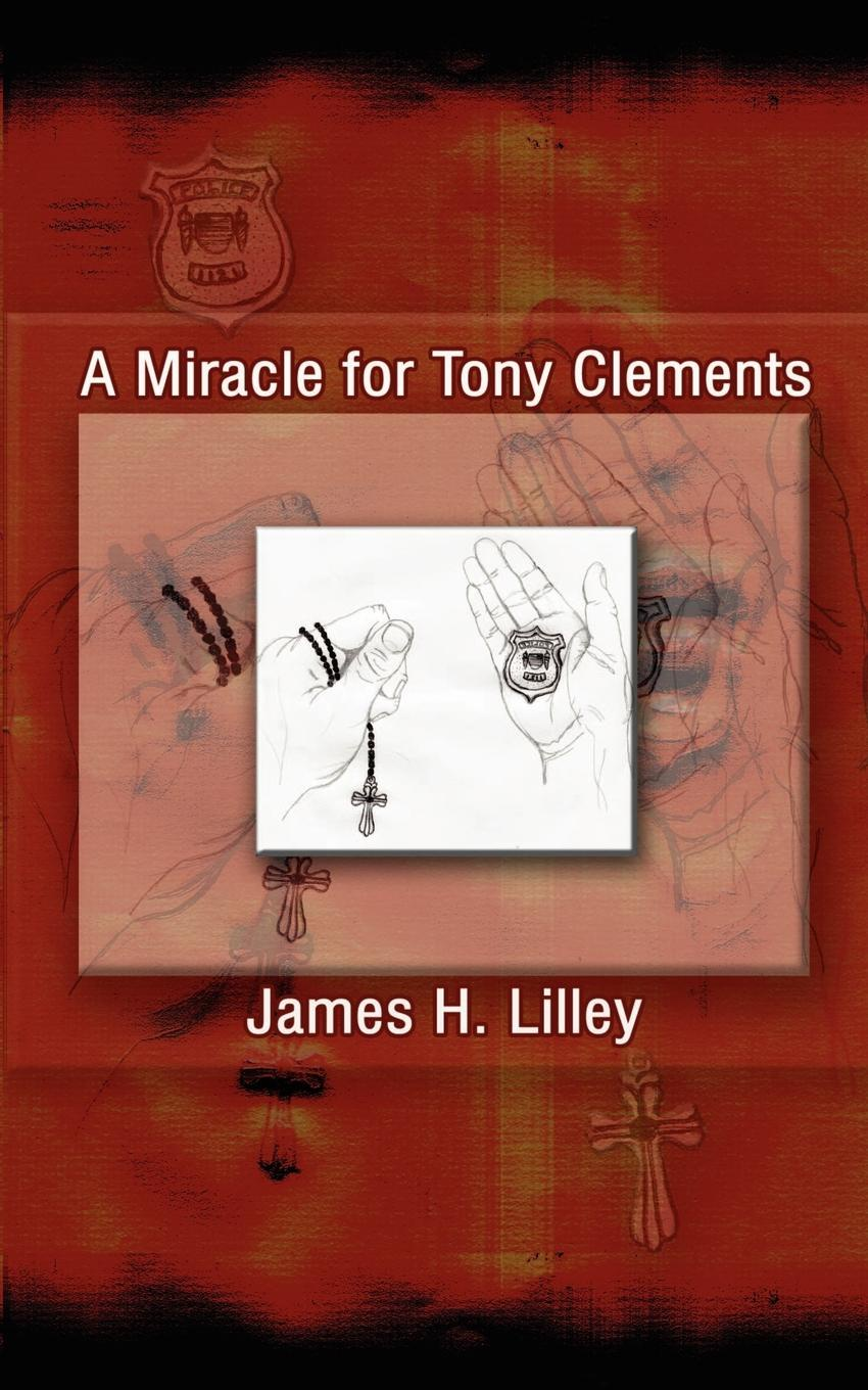 James H. Lilley A Miracle for Tony Clements декоративные украшения the bhm tony han america 013