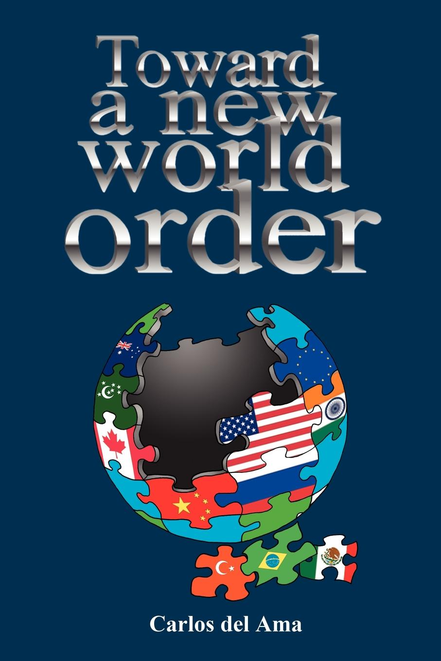 Carlos Del Ama Toward a New World Order introduction to international relations