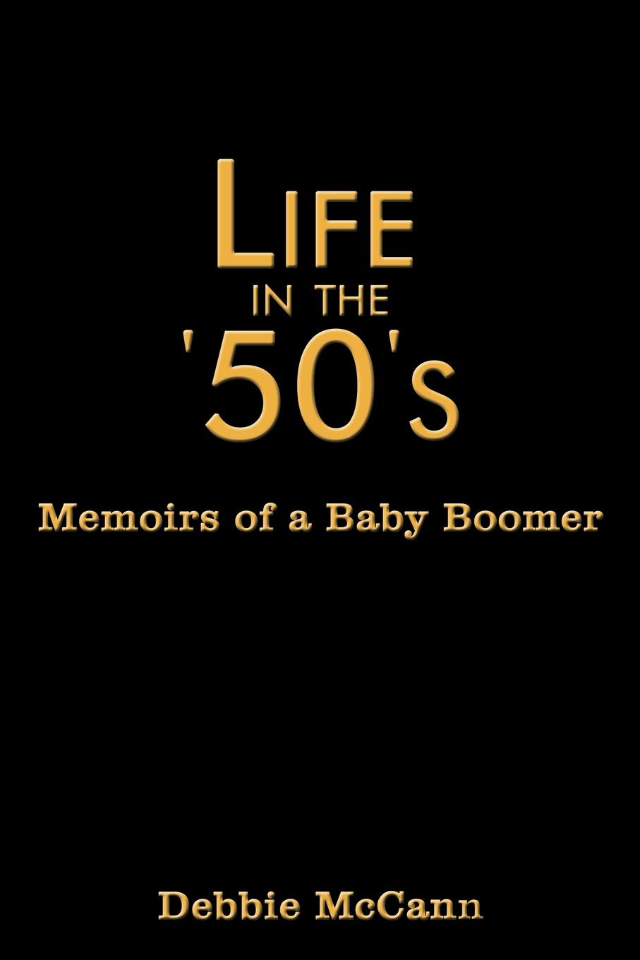 Debbie McCann Life in the .50.s. Memoirs of a Baby Boomer comparison of rural and urban quality of life of bolpur p s