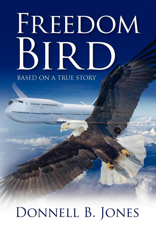 Donnell B. Jones Freedom Bird