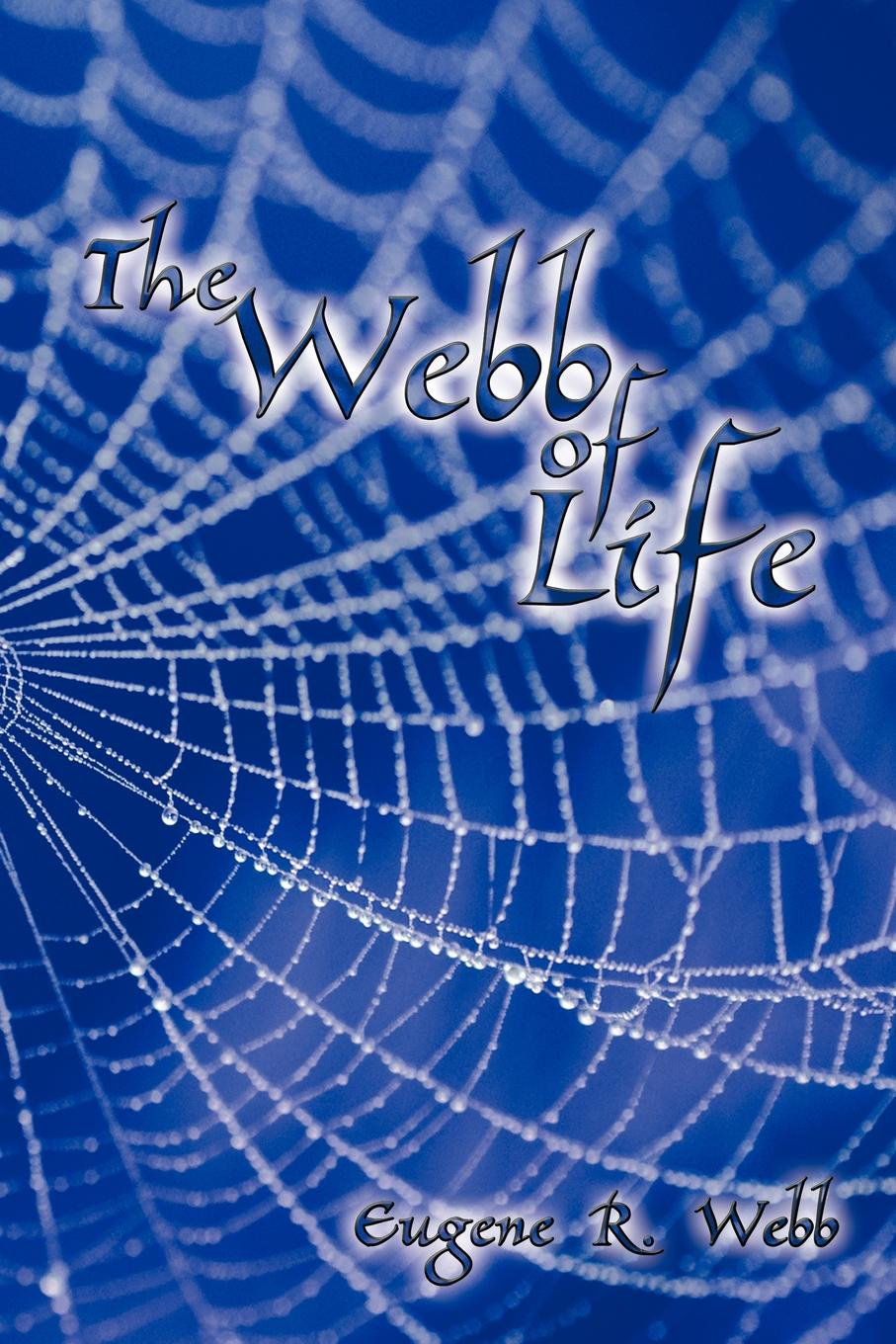 Eugene R. Webb The Webb of Life loretta nyhan i ll be seeing you