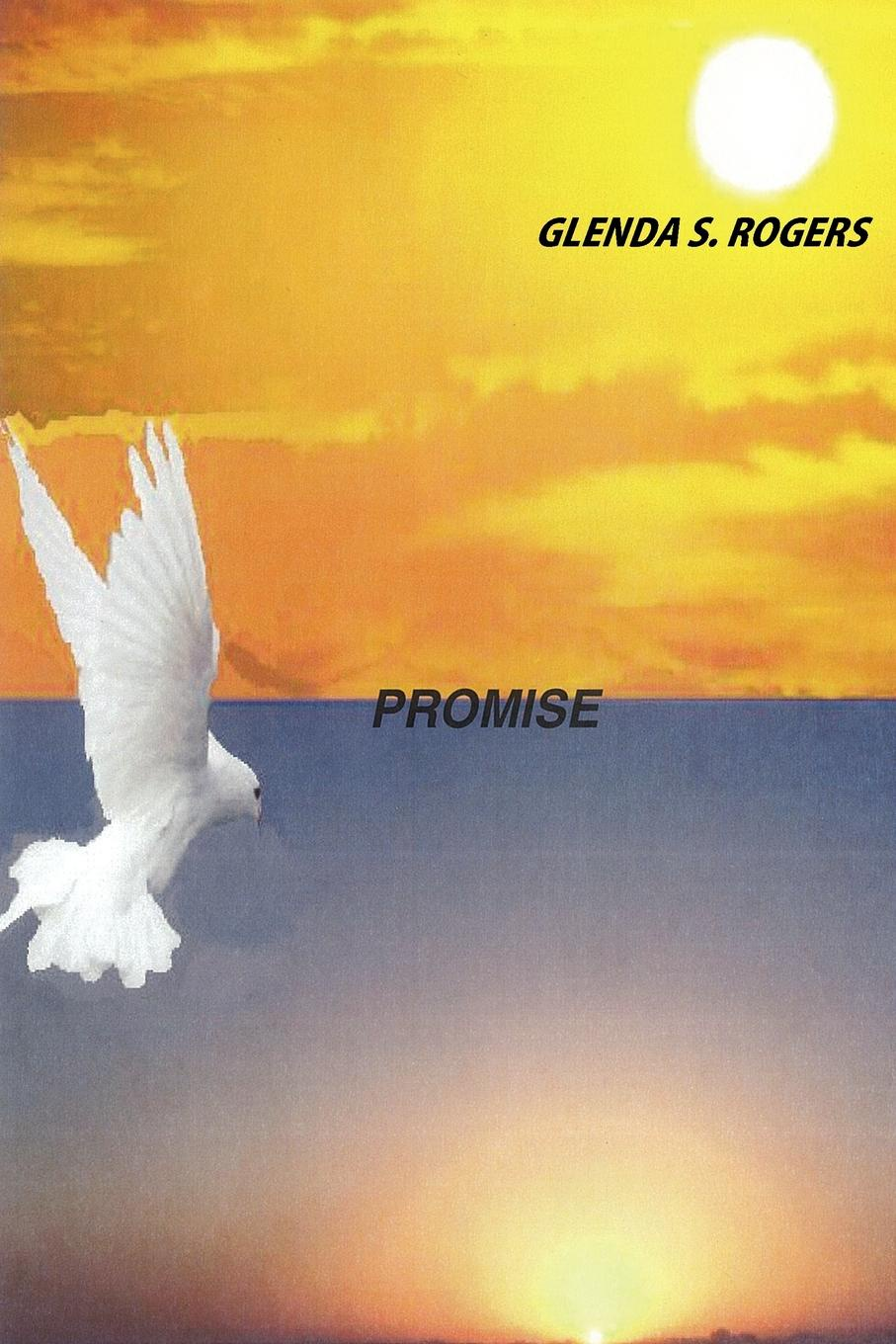 Glenda S. Rogers Promise poems to live by in troubling times