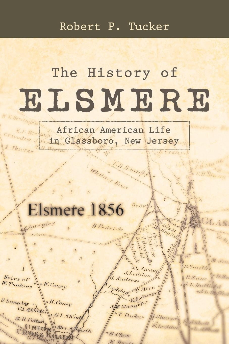 Robert P. Tucker The History of Elsmere. African American Life in Glassboro, New Jersey charles richard tuttle the centennial northwest an illustrated history of the northwest being a full and complete civil political and military history of this great section of the united states from its earliest settlement to the present time