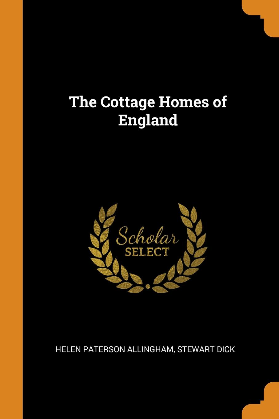 Helen Paterson Allingham, Stewart Dick The Cottage Homes of England