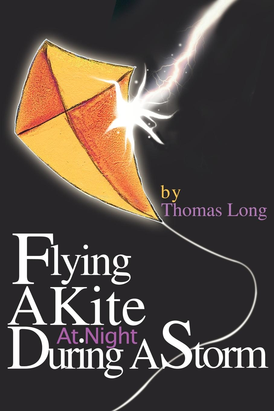 Thomas Long Flying A Kite At Night During A Storm герберт джордж уэллс first and last things a confession of faith and rule of life page 2 page 9