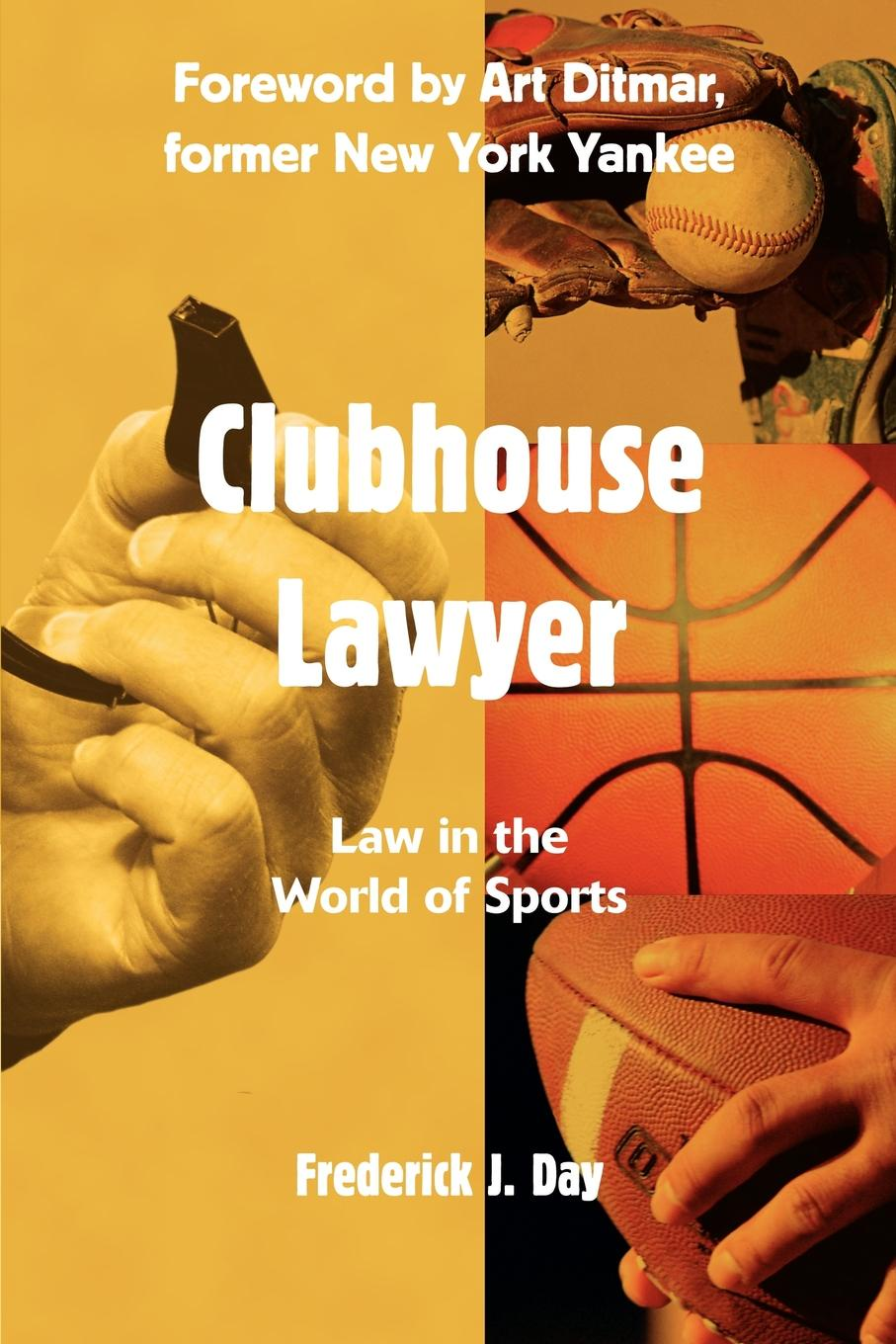 Frederick J Day Clubhouse Lawyer. Law in the World of Sports