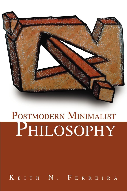 Keith N Ferreira Postmodern Minimalist Philosophy илья ильин all about n…