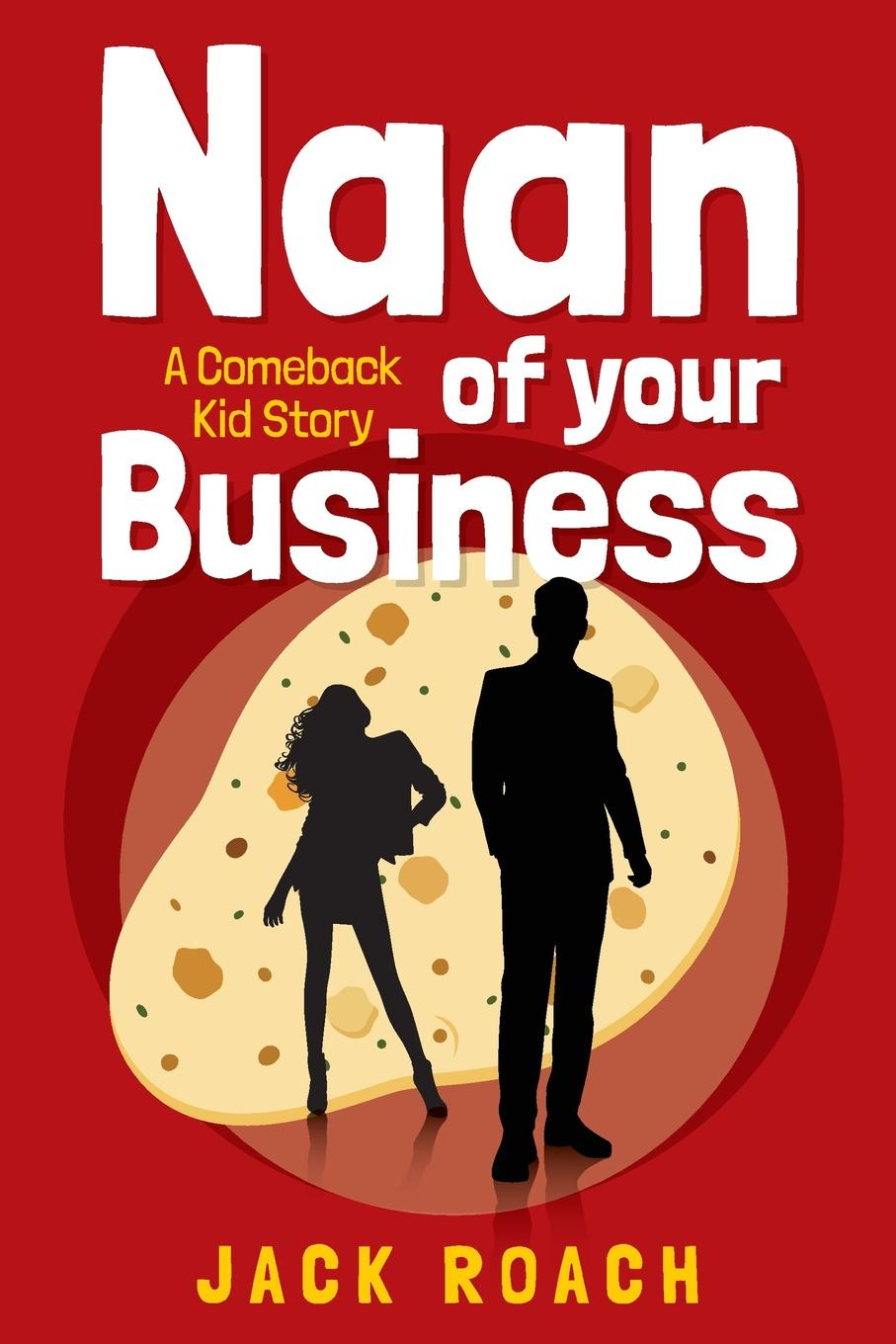 Jack Roach Naan of Your Business. A Comeback Kid Story