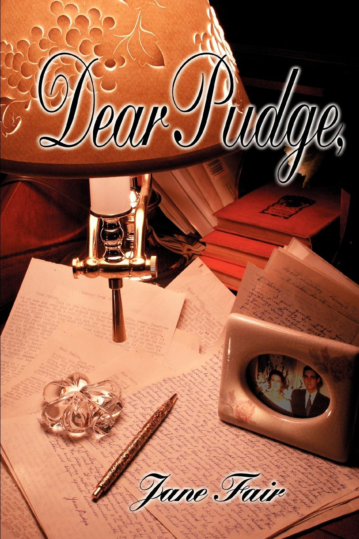 Jane Fair Dear Pudge,