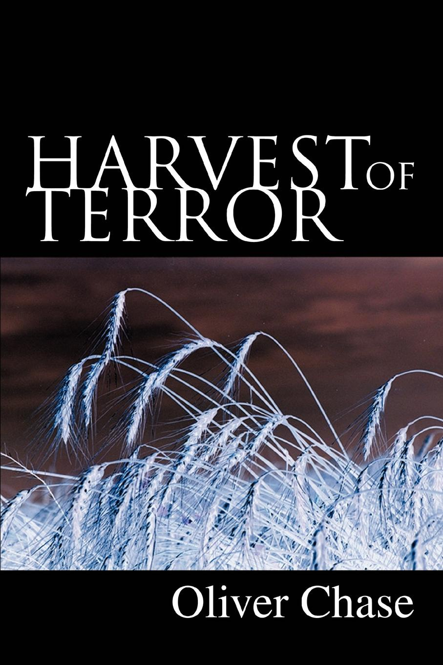 Oliver Chase Harvest of Terror silent weapon a street soldier novel