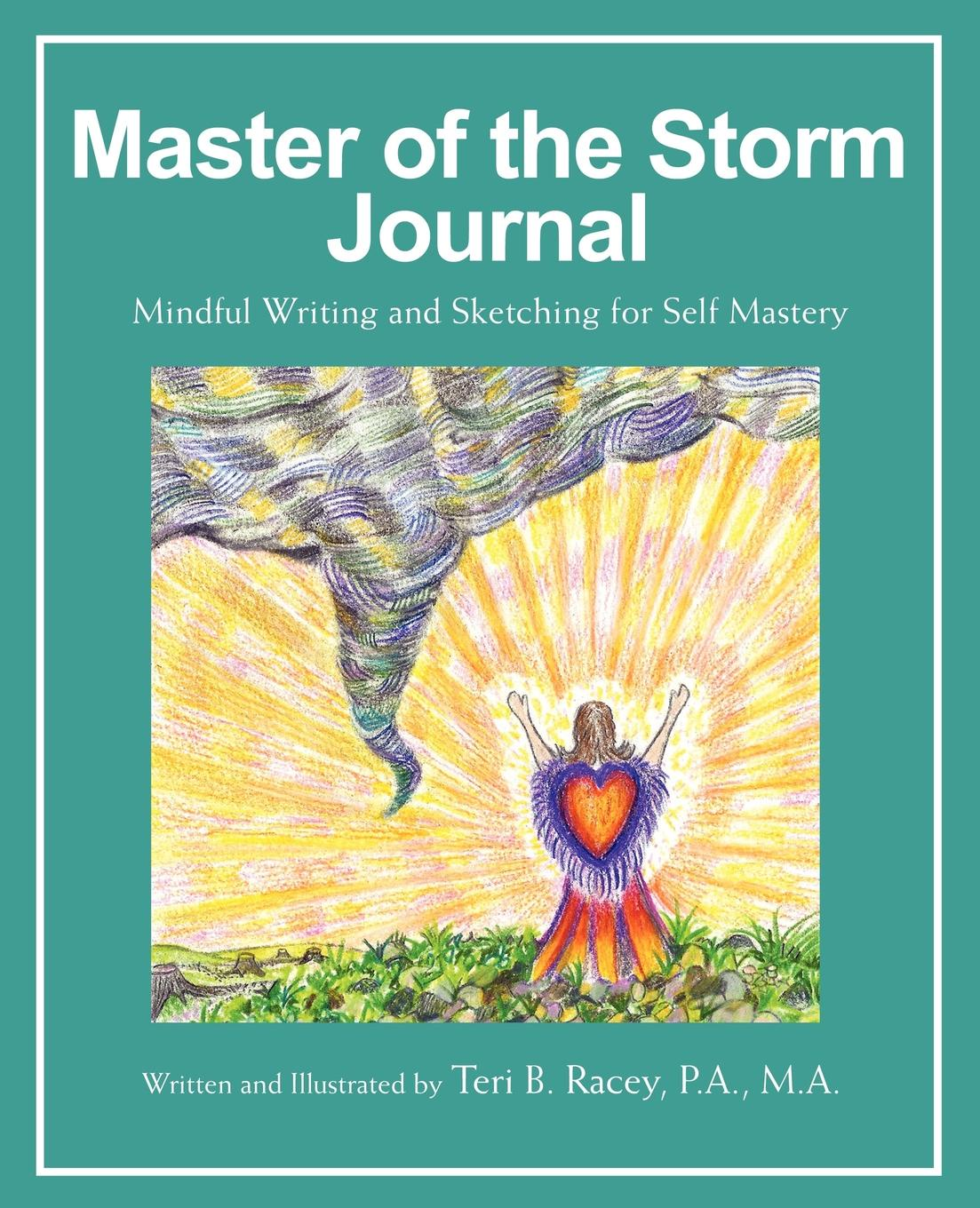 Teri B Racey Master of the Storm Journal. Mindful Writing and Sketching for Self Mastery rara masterson the storm is over