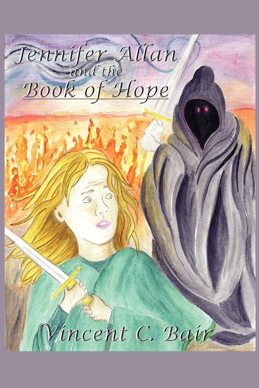 лучшая цена Vincent C. Bair Jennifer Allan and the Book of Hope