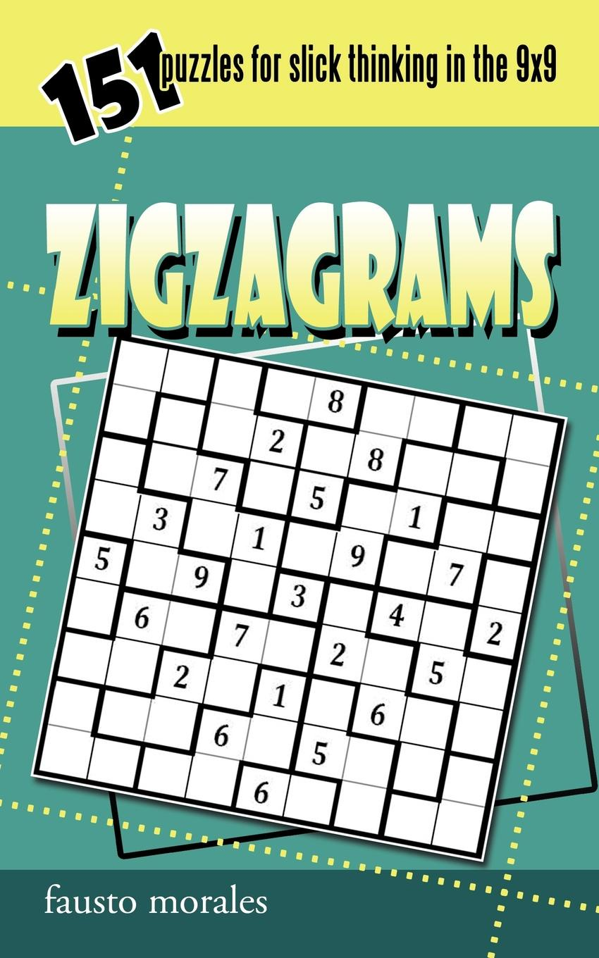 Zigzagrams. 151 Puzzles for Slick Thinking in the 9x9