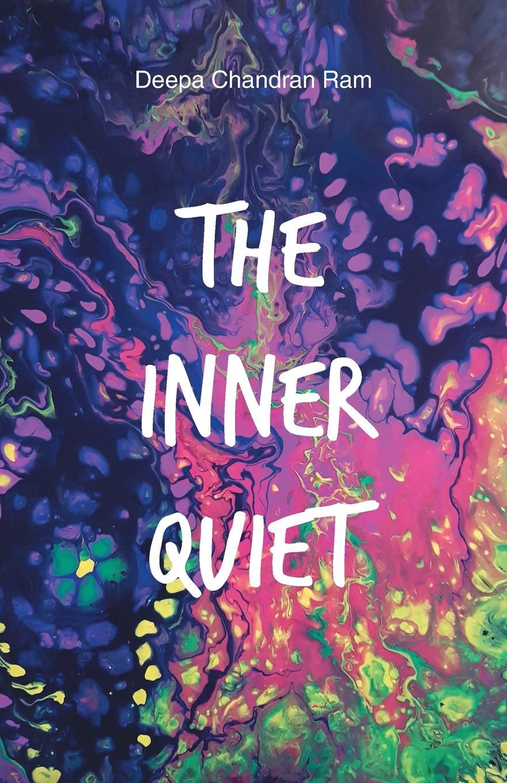 Deepa Chandran Ram The Inner Quiet the quiet game