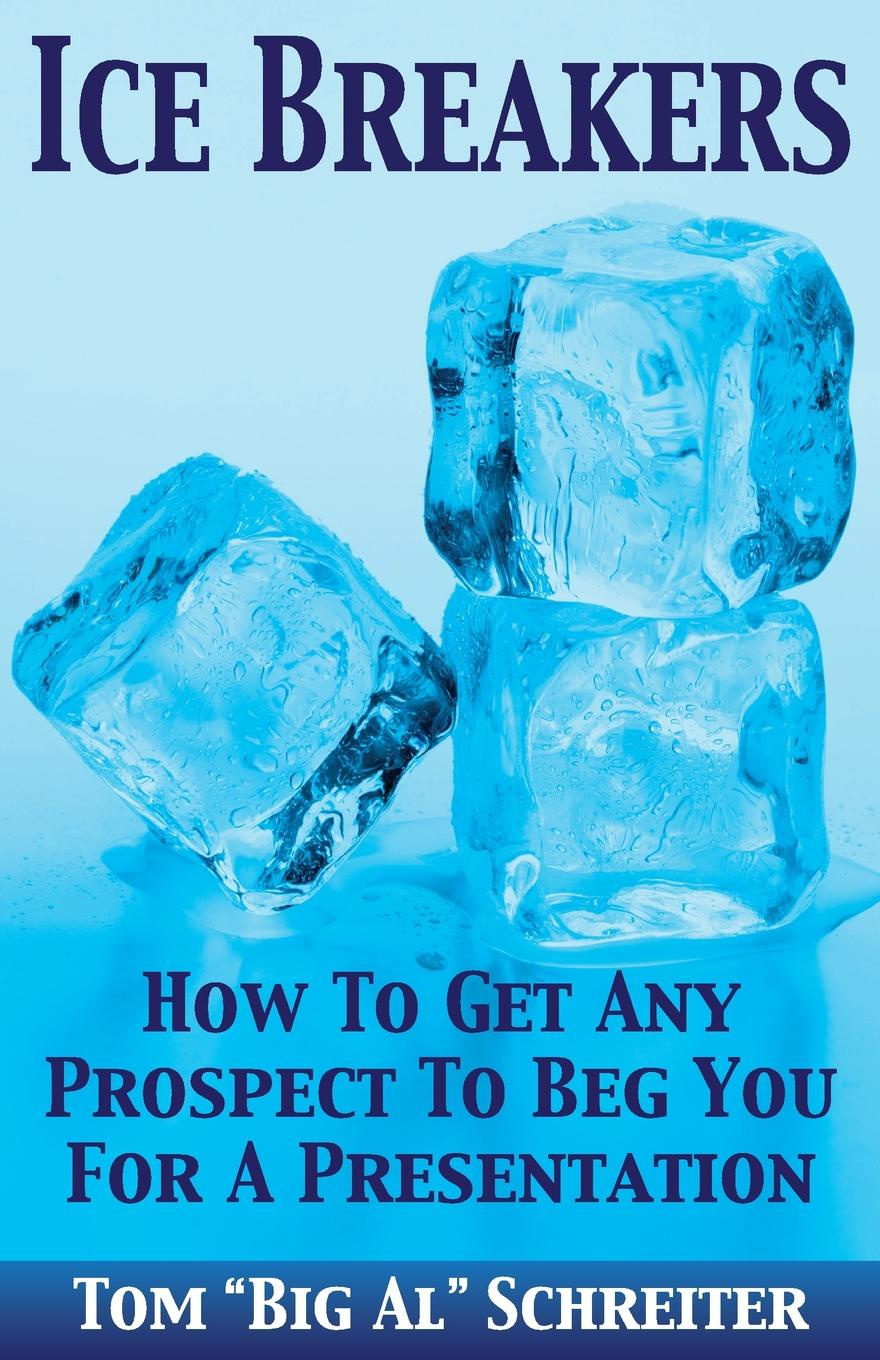 ICE BREAKERS. How To Get Any Prospect to Beg You for a Presentation You can turn any warm or cold prospect into a hot prospect, wanting...