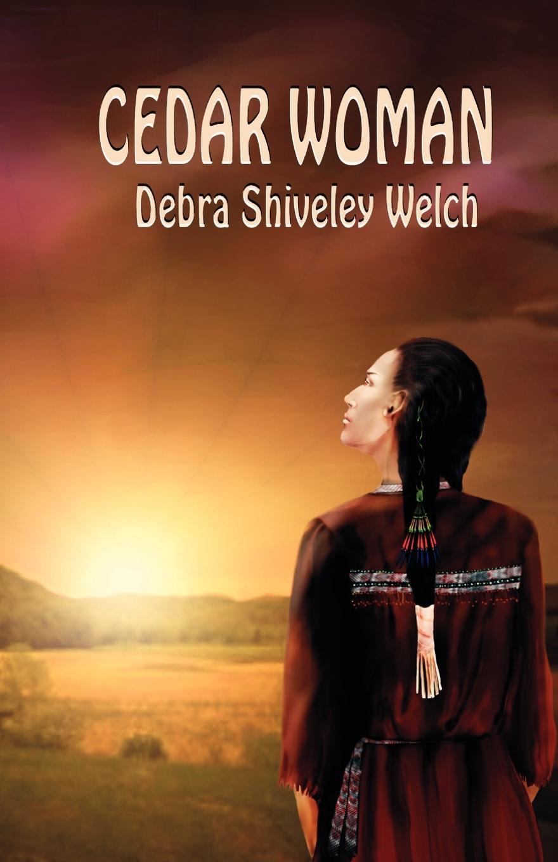 Debra Shiveley Welch Cedar Woman все цены