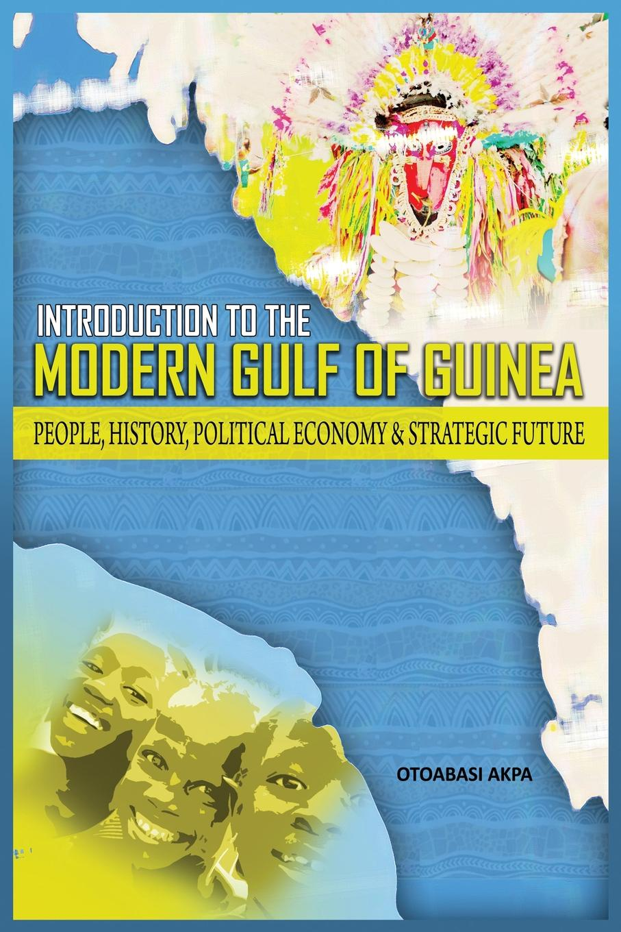 Otoabasi Akpan An Introduction to the Modern Gulf of Guinea. People, History, Political Economy . Strategic Future concise history of the fire and water department of the village of kalamazoo