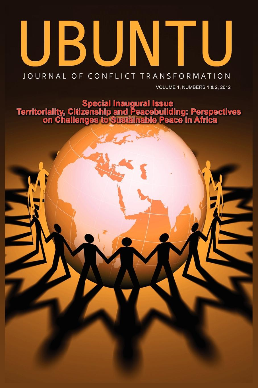 Ubuntu. Journal of Conflict and Social Transformation: Vol 1, Number 1-2, 2012 yusuf cinar from conflict to peace rehabilitation process in the phase of transforming conflict the case of northern ireland