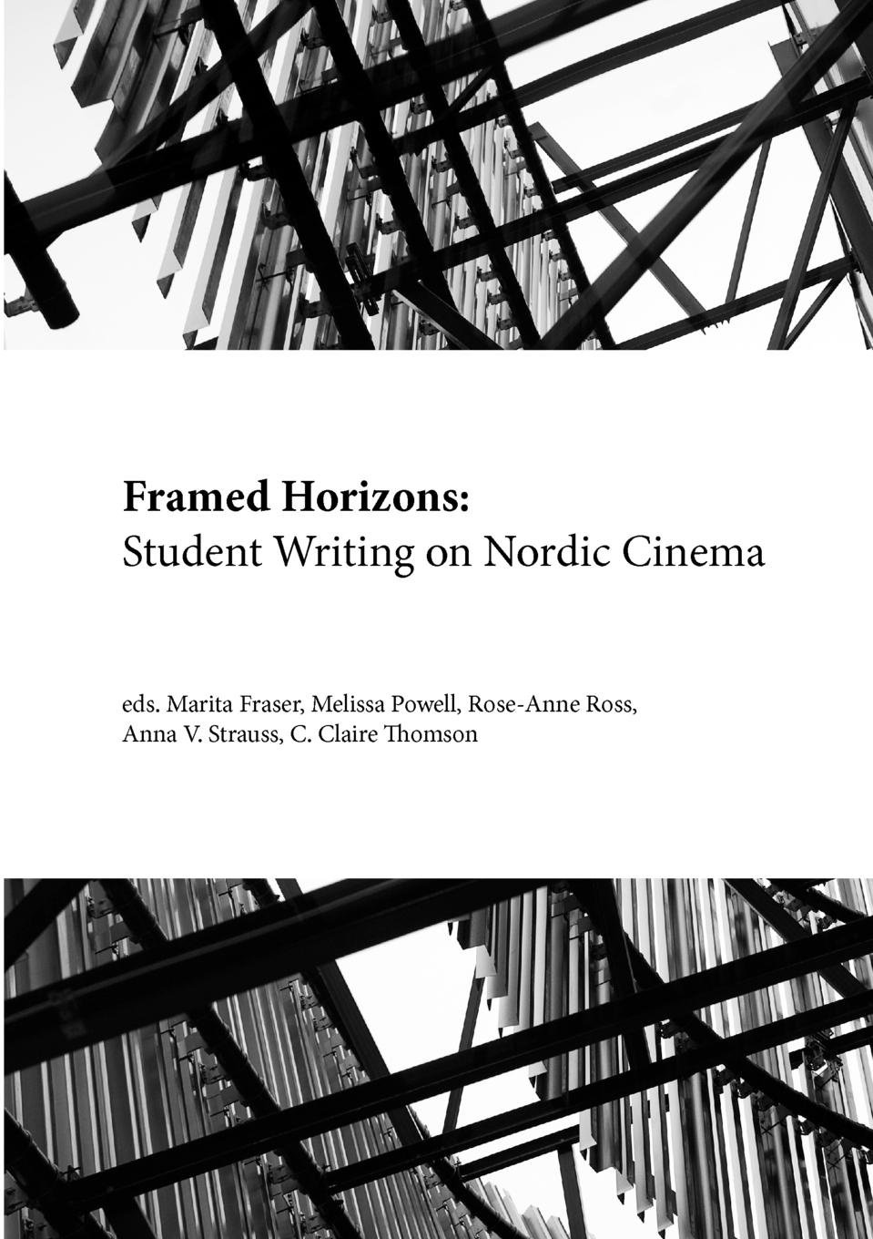 mette hjort a companion to nordic cinema Framed Horizons. Student Writing on Nordic Cinema