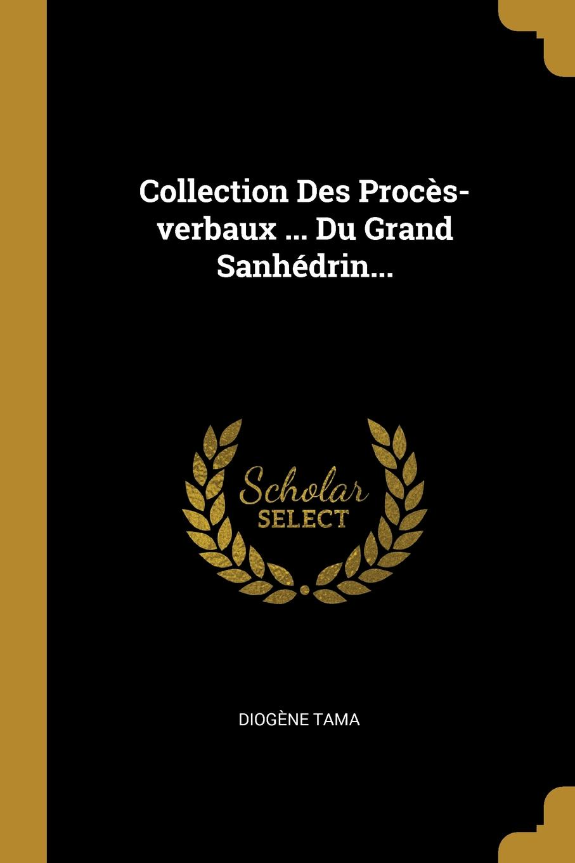 Diogène Tama Collection Des Proces-verbaux ... Du Grand Sanhedrin... tama cb900psh