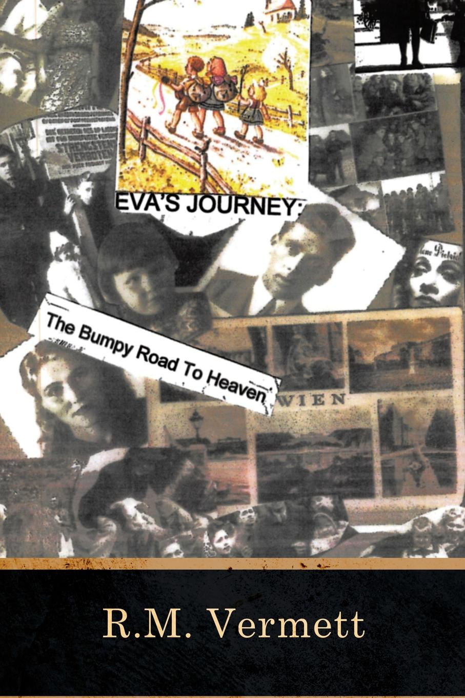 R.M. Vermett Eva.s Journey The Bumpy Road to Heaven