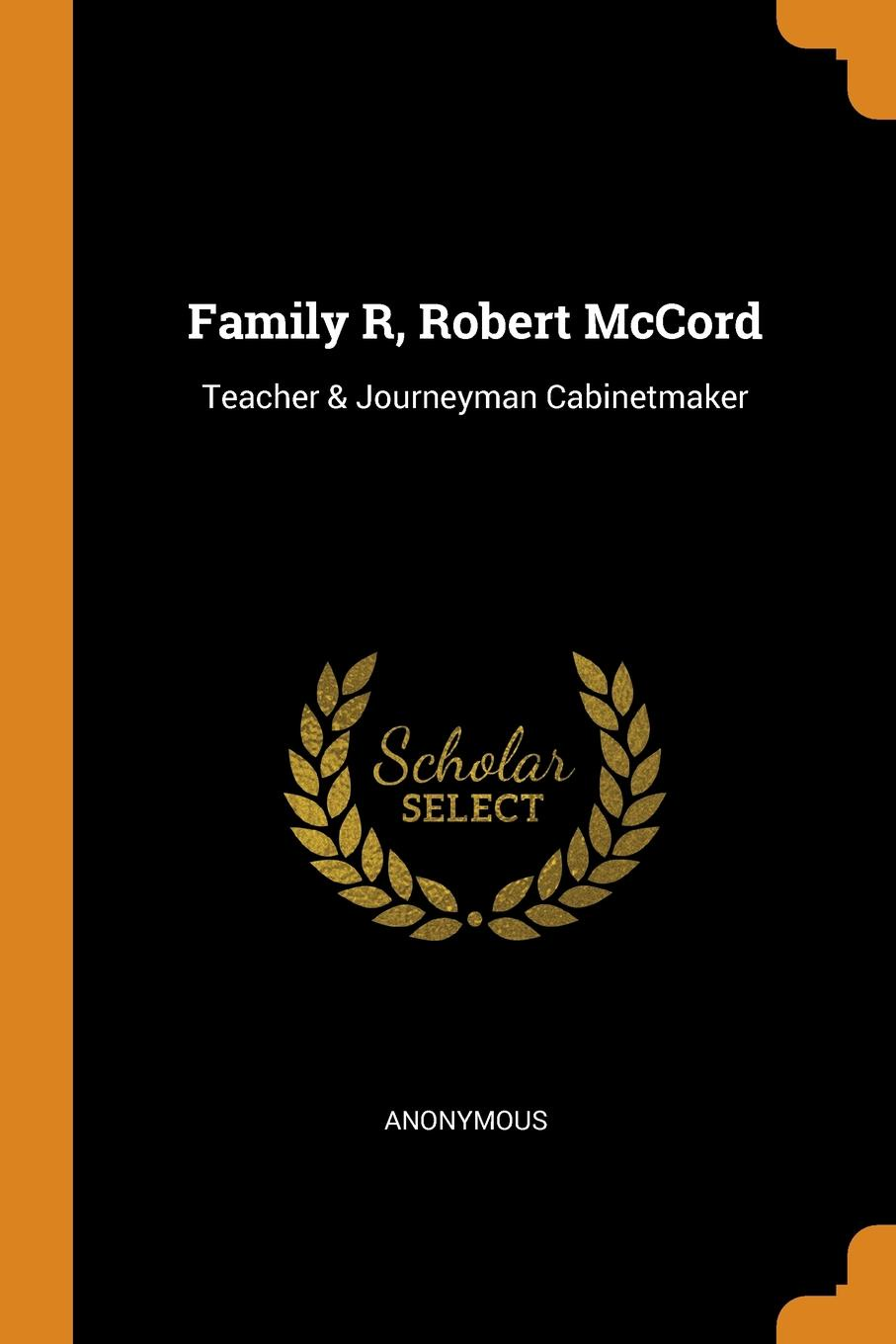 M. l'abbé Trochon Family R, Robert McCord. Teacher . Journeyman Cabinetmaker