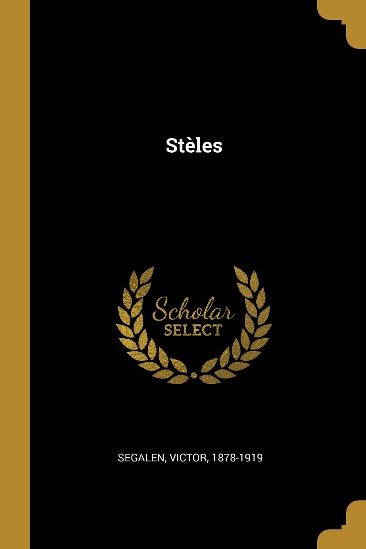 Segalen Victor 1878-1919 Steles