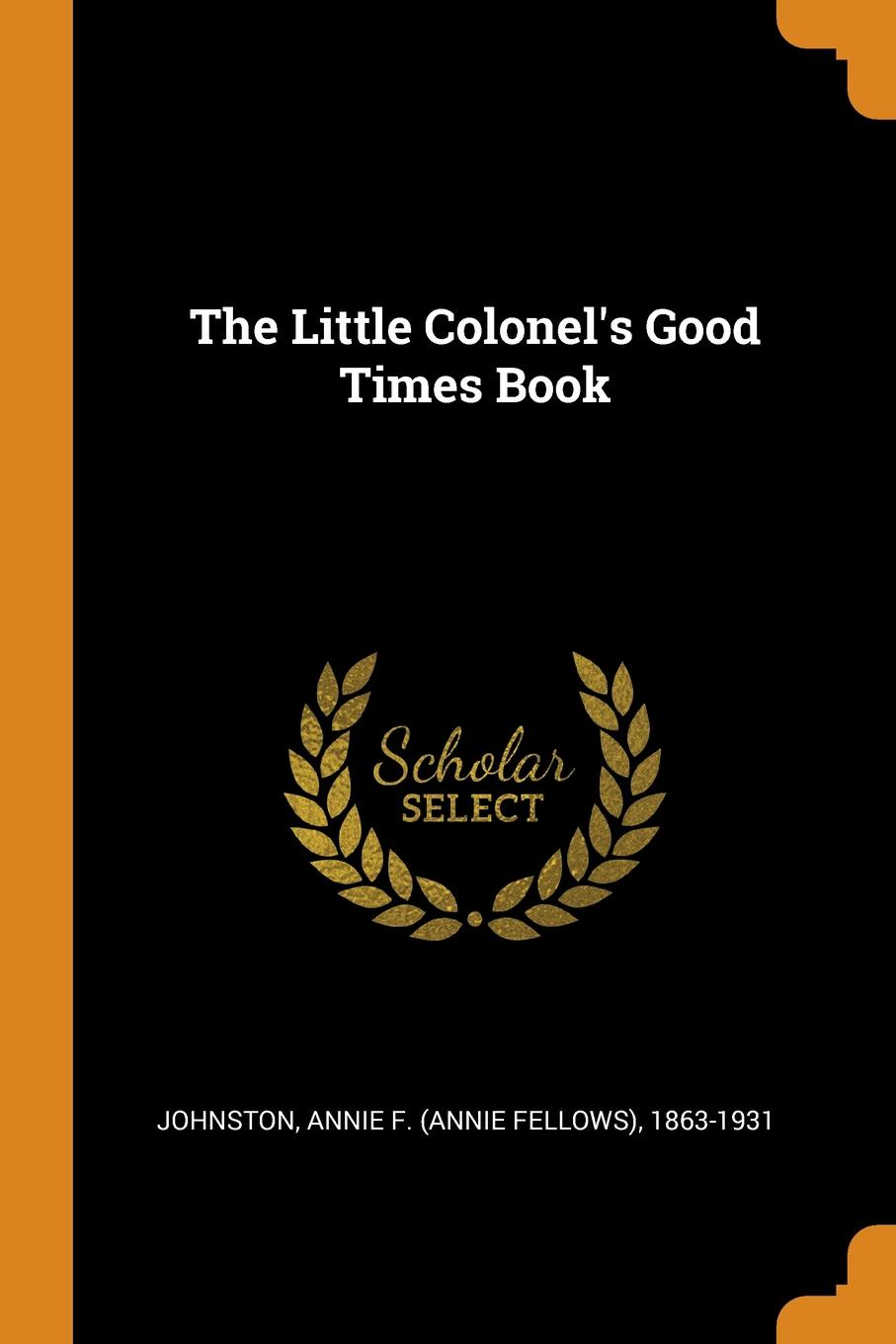 The Little Colonel.s Good Times Book jd mcpherson jd mcpherson let the good times roll