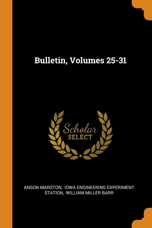 Anson Marston Bulletin, Volumes 25-31