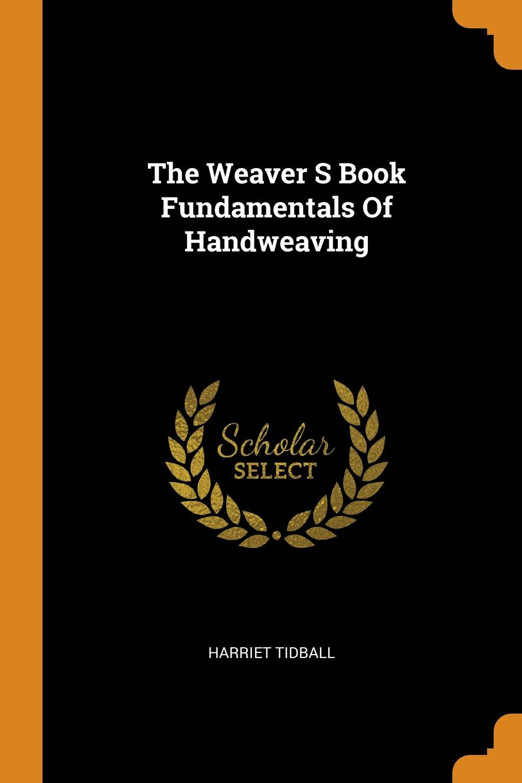The Weaver S Book Fundamentals Of Handweaving