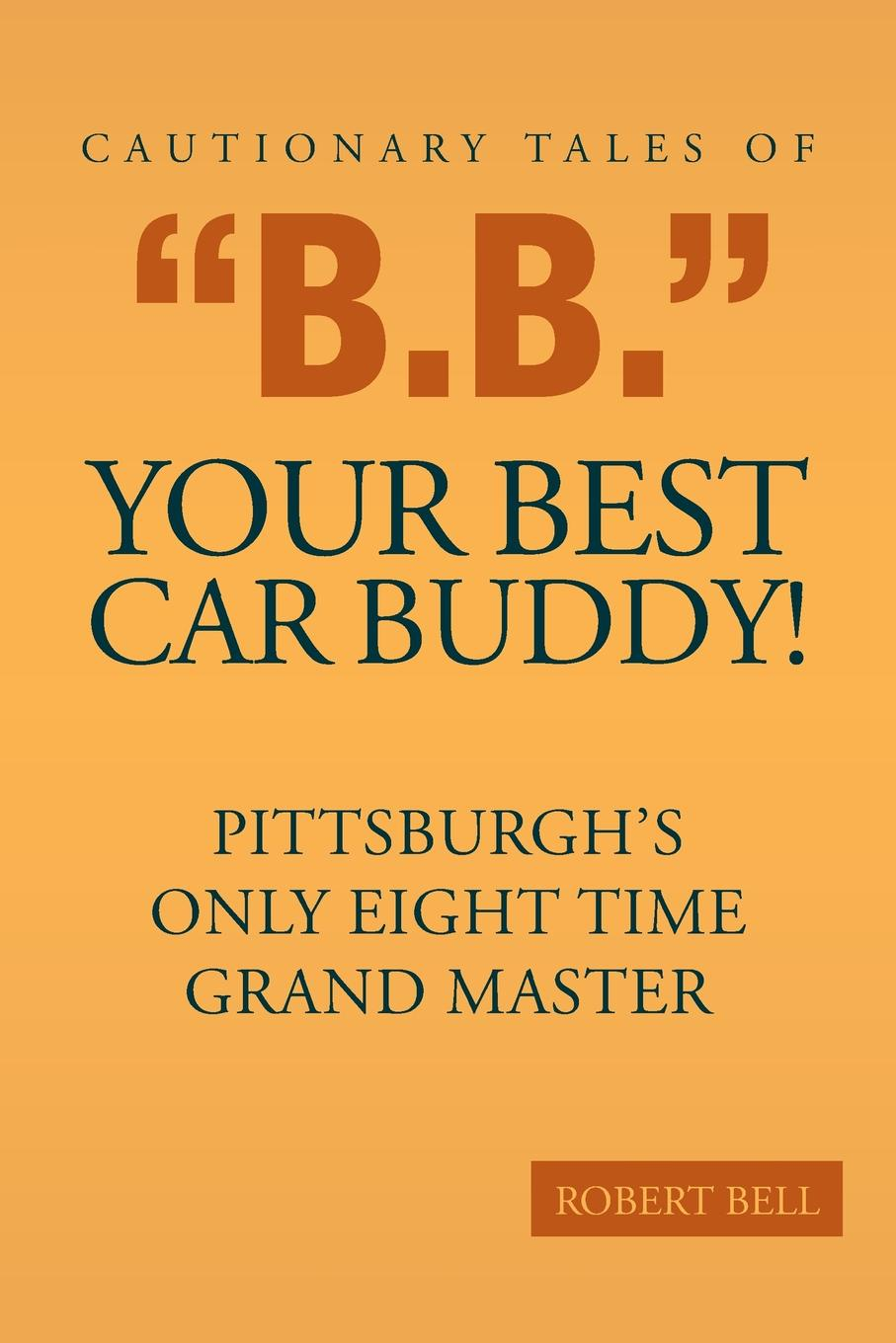 Robert Bell Cautionary Tales of B.B. Your Best Car Buddy.. Pittsburgh.s Only Eight Time Grand Master 20pcs lot tps61221dckr tps61221
